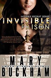 (FREE on 9/7) Invisible Prison: Novella by Mary Buckham - http://eBooksHabit.com