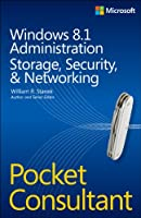 Windows 8.1 Administration Pocket Consultant: Storage, Security, & Networking Front Cover