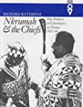Nkrumah and the Chiefs: Politics of C...