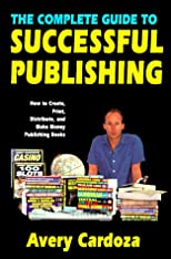 Complete Guide To Successful Publishing, 3rd Edition