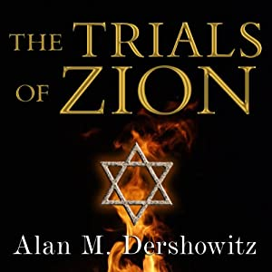 The Trials of Zion: A Novel | [Alan M. Dershowitz]