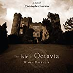 The Isle of Octavia: Gross Darkness | Christopher Lawson
