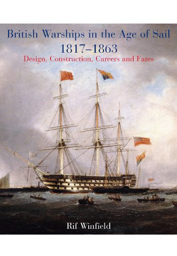british-warships-in-the-age-of-sail-1817-1863-design-construction-careers-fates