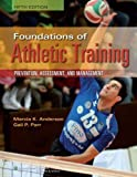 img - for Foundations of Athletic Training (SPORTS INJURY MANAGEMENT ( ANDERSON)) 5th (fifth) Edition by Anderson, Marcia K. published by Lippincott Williams & Wilkins (2012) book / textbook / text book