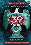 The 39 Clues: Cahills vs. Vespers: Book 2
