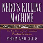 Nero's Killing Machine: The True Story of Rome's Remarkable 14th Legion | [Stephen Dando-Collins]