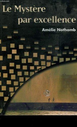 Le mystère par excellence d'Amélie Nothomb