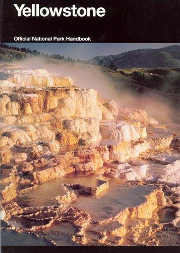 Yellowstone: A Natural and Human History, Yellowstone National Park, Idaho, Montana, and Wyoming (National Park Service Handbook)