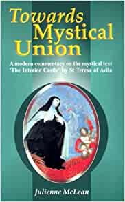 Towards Mystical Union A Modern Commentary On The