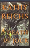 Death Du Jour (0786219971) by Reichs, Kathy