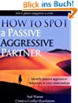 How to Spot a Passive Aggressive Part...