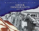 Greek Immigrants: 1890-1920 (Coming to America (Capstone))