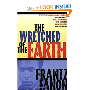The Wretched of the Earth by Frantz Fanon, Richard Philcox, Jean-Paul Sartre and Homi K. Bhabha