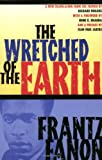 The Wretched of the Earth (0802141323) by Frantz Fanon
