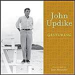 Gesturing   John Updike