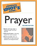img - for The Complete Idiot's Guide to Prayer book / textbook / text book