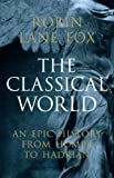 The Classical World (0713998539) by Fox, Robin Lane.