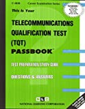 Telecommunications Qualification Test (TQT)(Passbooks) (Career Examination Series, Volume C-3820)