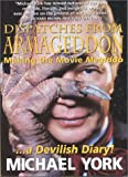 Dispatches from Armageddon: Making the Movie Megiddo...a Devilish Diary! (1575253119) by York, Michael
