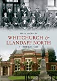Steve Nicholas Whitchurch & Llandaff North Through Time