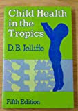 img - for Child Health in the Tropics: A Practical Handbook for Health Personnel book / textbook / text book