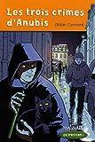 echange, troc Didier Convard - Les trois crimes d'Anubis : CM1