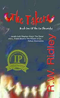 (FREE on 8/10) The Takers: Book One Of The Oz Chronicles by R.W. Ridley - http://eBooksHabit.com