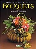 echange, troc Monique Gautier - Bouquets : fleurs, feuilles, fruits
