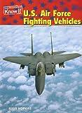 U.S. Air Force Fighting Vehicles (U.S. Armed Forces (Heinemann Paperback)) (140340447X) by Hopkins, Ellen
