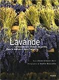 echange, troc Anne Simonet-Avril, Sophie Boussahba - Lavande : La lavande aux champs, au jardin, dans la maison et dans l'assiette