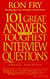 101 Great Answers to the Toughest Interview Questions, 3rd Edition (1564142000) by Ron Fry