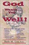God Wants You Well!