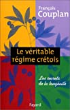 Le vritable rgime crtois : Les secrets de la longvit