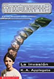 La Invasion (Animorphs) (Spanish Edition) (0439056020) by Katherine A. Applegate