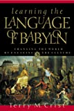 Learning the Language of Babylon: Changing the World by Engaging the Culture