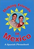 Making Friends in Mexico: A Spanish Phrasebook