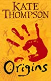 Origins (The Missing Link Trilogy) (0099409062) by Thompson, Kate