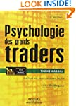 PSYCHOLOGIE DES GRANDS TRADERS 2E �D.