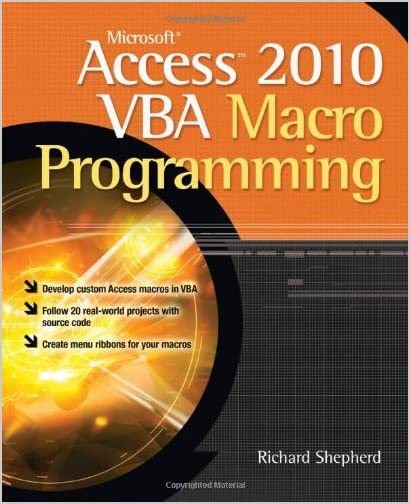 Microsoft Access 2010 VBA Macro Programming by Richard Shepherd