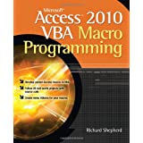 Microsoft Access 2010 VBA Macro Programmingby Richard Shepherd