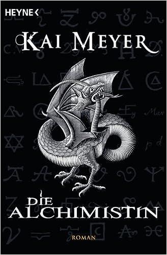 Kai Meyer - Die Alchemistin