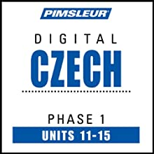 Czech Phase 1, Unit 11-15: Learn to Speak and Understand Czech with Pimsleur Language Programs  by Pimsleur