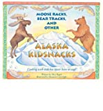 img - for [(Moose Racks, Bear Tracks, and Other Kid Snacks: Cooking with Kids Has Never Been So Easy! )] [Author: Alice Bugni] [Oct-2012] book / textbook / text book