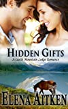 Hidden Gifts (A Castle Mountain Lodge Romance Book 2)