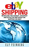 eBay Shipping: Revealing The Easiest, Cheapest and Effective Methods For Shipping on eBay (ebay shipping, shipping items on ebay, the best way to ship ... items online, how to ship online,selling)