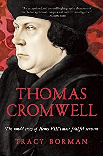 Book Cover: Thomas Cromwell: The Untold Story of Henry VIII's Most Faithful Servant