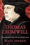 Thomas Cromwell: The Untold Story of Henry VIIIs Most Faithful Servant