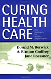 Curing health care:new strategies for quality improvement : a report on the National Demonstration Project on Quality Improvement in Health Care