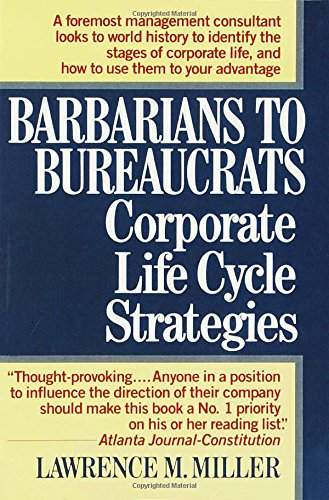 BARBARIANS-TO-BUREAUCRATS-CORPORATE-LIFE-CYCLE-STRATEGIES-By-Lawrence-M-NEW