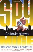 Goldwhiskers (Spy Mice)